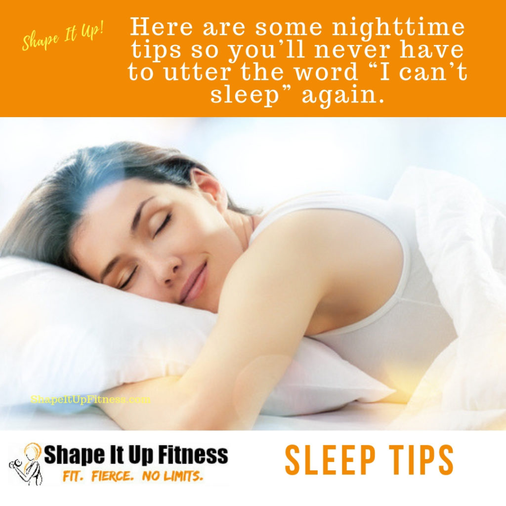 17 Tip to get a great night's sleep Shape It Up Nicole Simonin