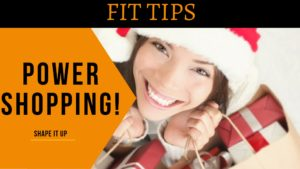 Holiday Fit Tips - Power Shopping
