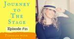 Journey to the Stage Ep 21 Nicole Simonin Shape It Up