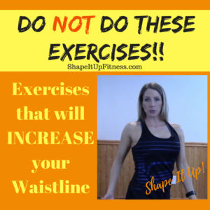 Exercises to get a Smaller Waistline Shape It Up