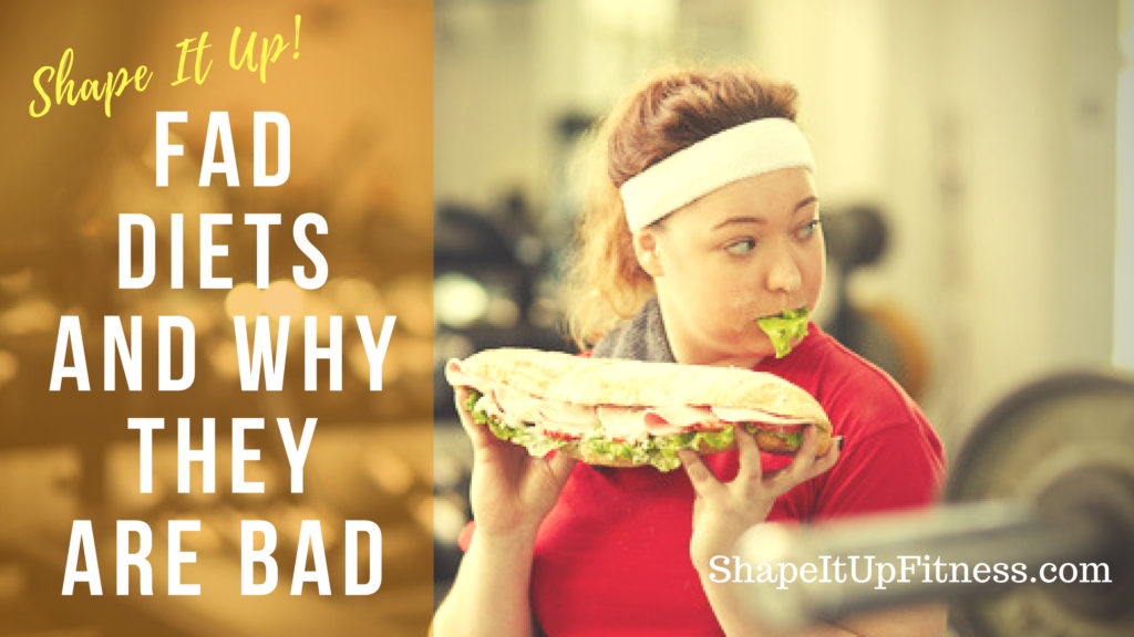 Fad Diets And Why They Are Bad Shape It Up Nicole Simonin