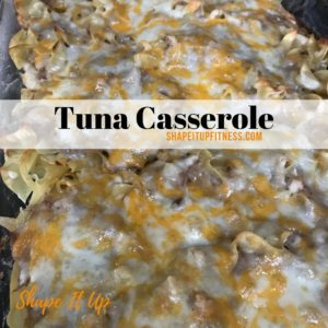 Tuna Casserole Shape It Up Recipes