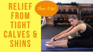 Relief from tight calves shins Shape It Up Nicole Simonin