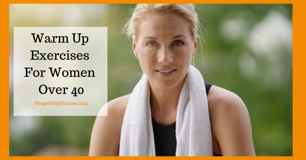 Warm up exercises for women over 40