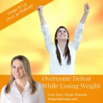 Overcome Defeat While Losing Weight Shape It Up Over 40 Podcast Nicole Simonin