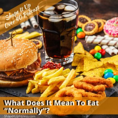 What Does It Mean To Eat Normally Shape It Up Fitness Nicole Simonin