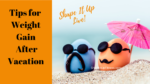 Tips for Weight Gain After Vacation -Nicole Simonin Shape It Up Fitness