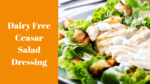 Dairy Free Ceasar Salad Dressing Shape It Up Nicole Simonin