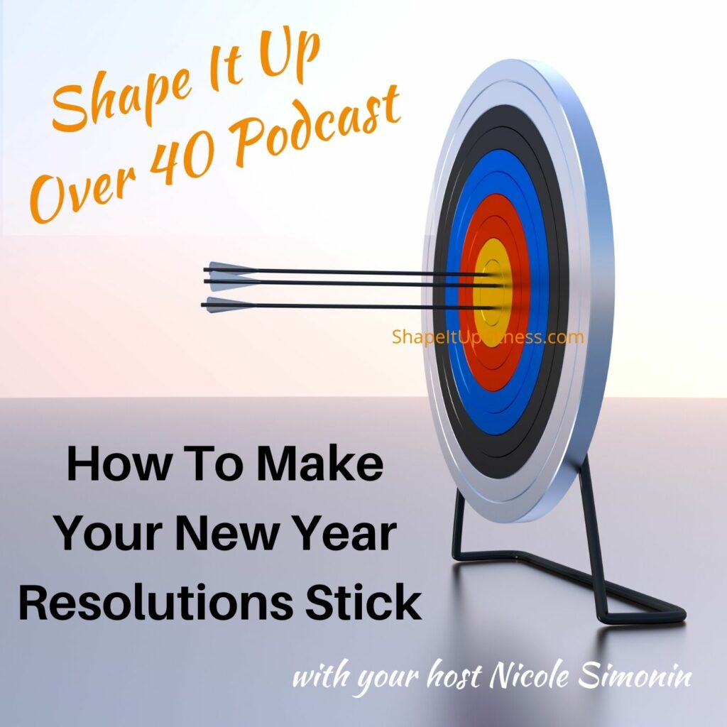 Podcast New year's resolutions stick Shape It Up Nicole Simonin