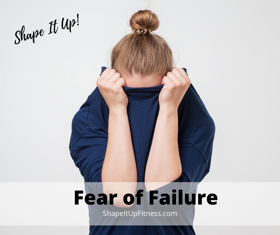 Why Most People Fail To Achieve Their Goal Nicole Simonin Shape It Up Fear Failure