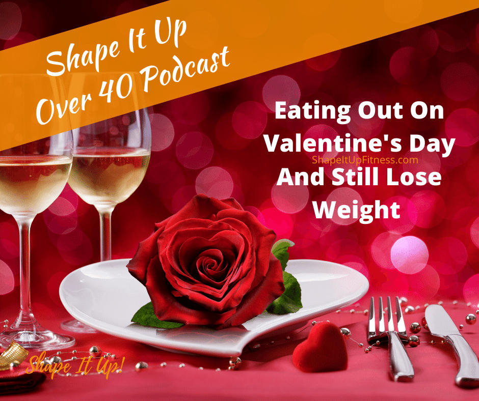 Eating Out On Valentine's Day And Still Lose Weight Nicole Simonin Shape It UP Fitness