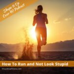 How-To-Run-and-Not-Look-Stupid-Shape-It-Up-Fitness-Nicole-Simonin