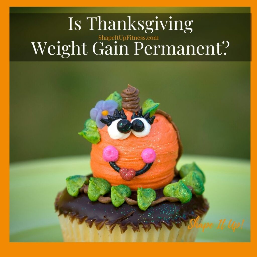 Is Thanksgiving Weight Gain Permanent -Nicole Simonin- Shape It Up